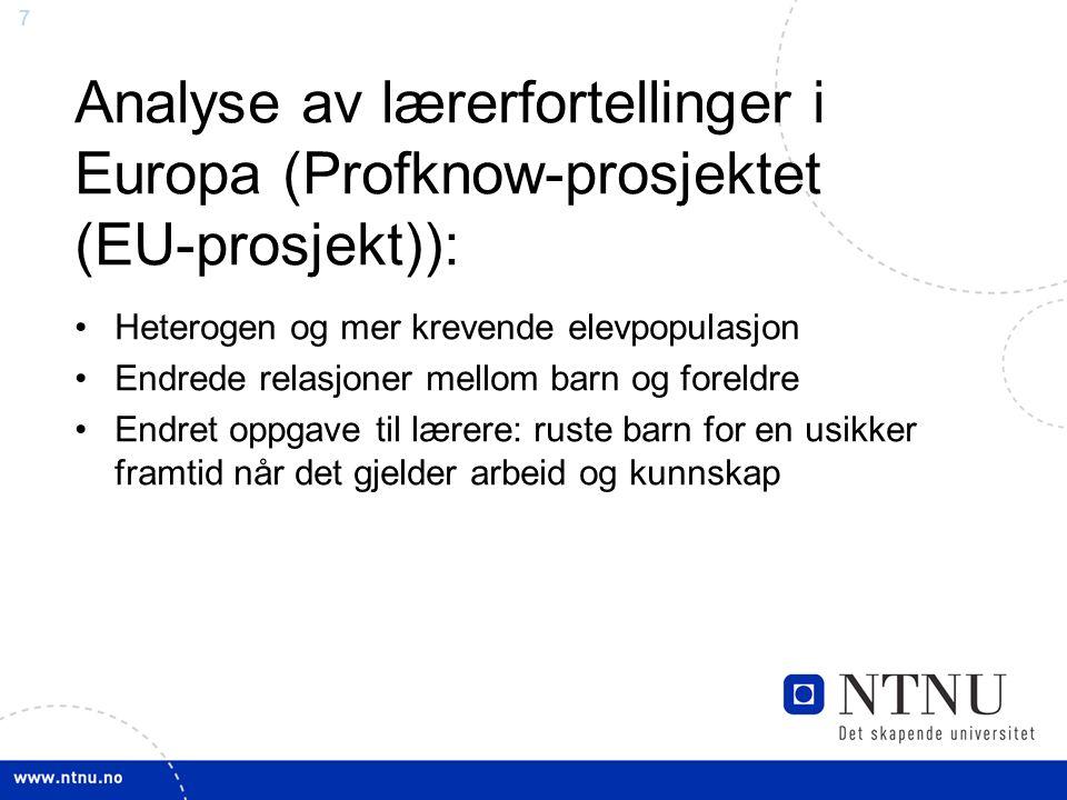 7 Analyse av lærerfortellinger i Europa (Profknow-prosjektet (EU-prosjekt)): Heterogen og mer krevende elevpopulasjon Endrede relasjoner mellom barn o