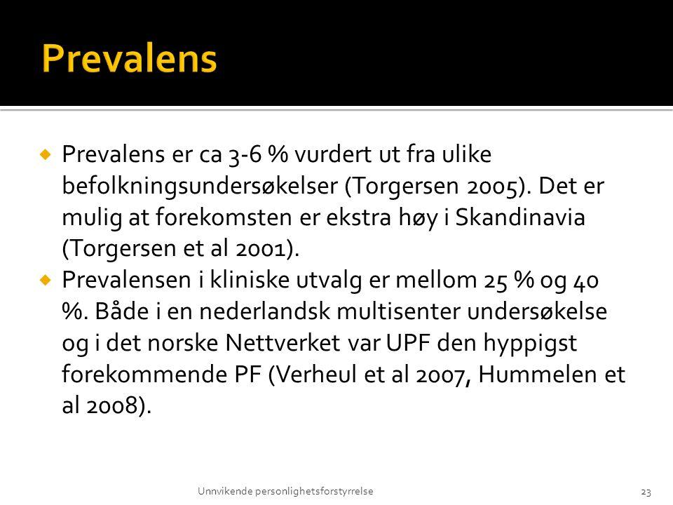  Prevalens er ca 3-6 % vurdert ut fra ulike befolkningsundersøkelser (Torgersen 2005). Det er mulig at forekomsten er ekstra høy i Skandinavia (Torge