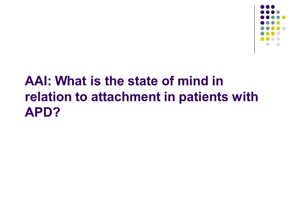 AAI: What is the state of mind in relation to attachment in patients with APD?