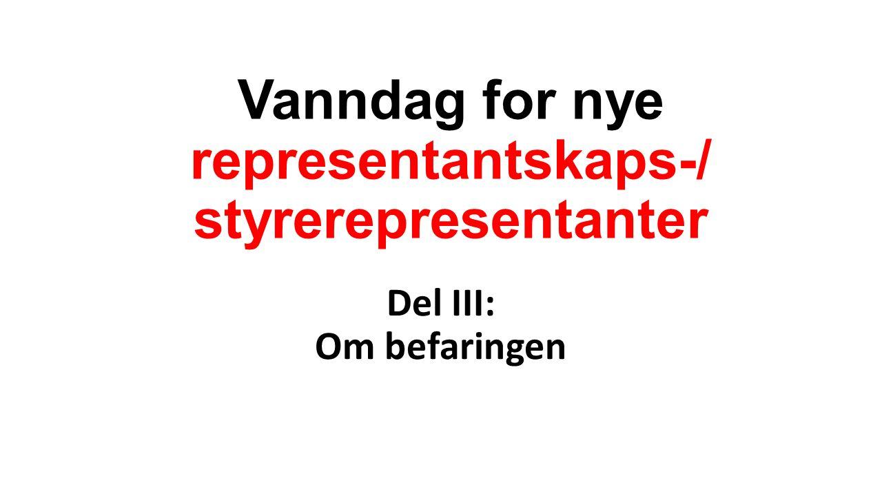 Vanndag for nye representantskaps-/ styrerepresentanter Del III: Om befaringen