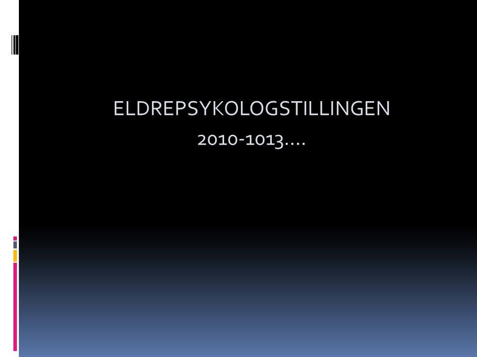 ELDREPSYKOLOGSTILLINGEN 2010-1013….