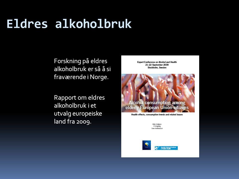 Eldres alkoholbruk Forskning på eldres alkoholbruk er så å si fraværende i Norge.