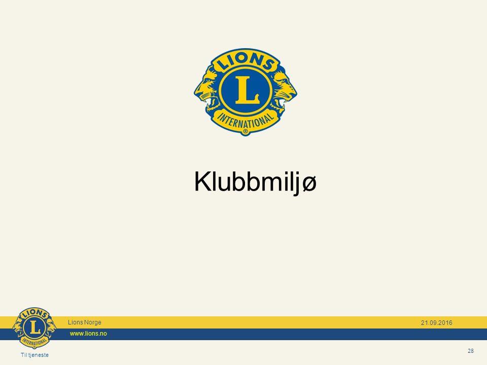 Til tjeneste Lions Norge www.lions.no 28 21.09.2016 Klubbmiljø