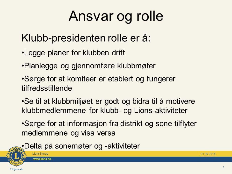 Til tjeneste Lions Norge www.lions.no 19 21.09.2016 Eksempel på klubb handlingsplan Innsats områder MålTiltakStartSluttAnsvarligStatus