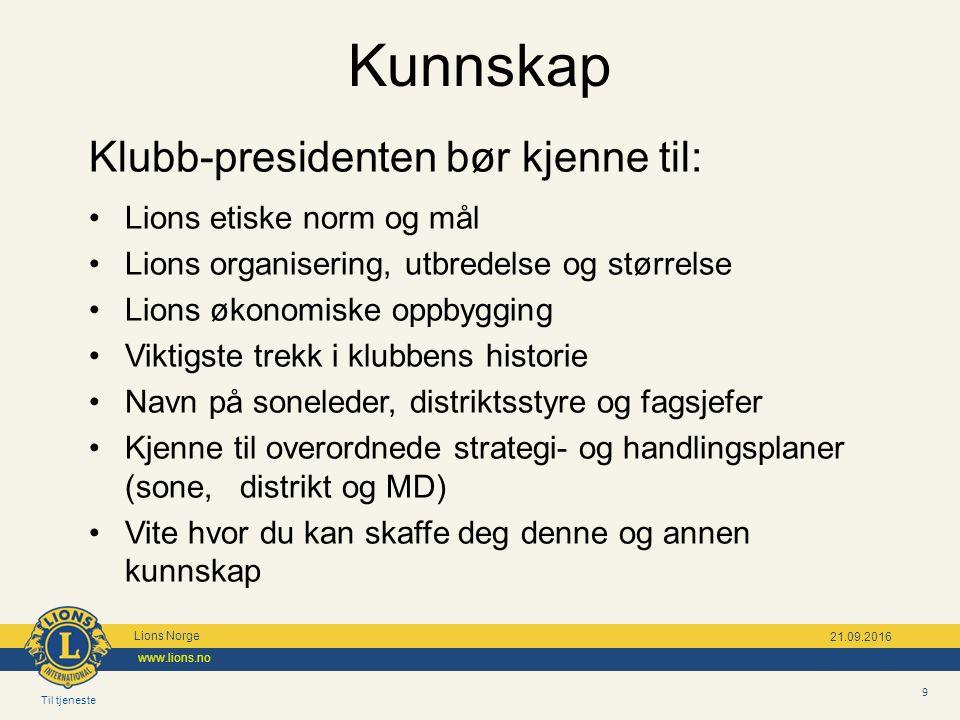 Til tjeneste Lions Norge www.lions.no 30 21.09.2016 Hva kan jeg gjøre for å skape et godt klubbmiljø.