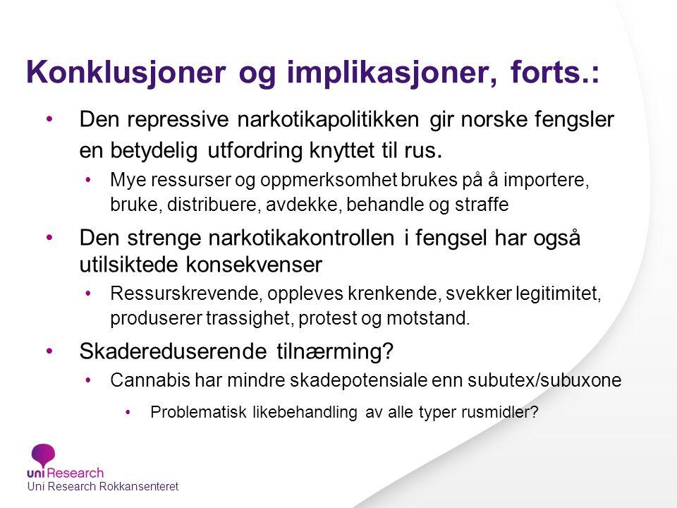 Konklusjoner og implikasjoner, forts.: Den repressive narkotikapolitikken gir norske fengsler en betydelig utfordring knyttet til rus.