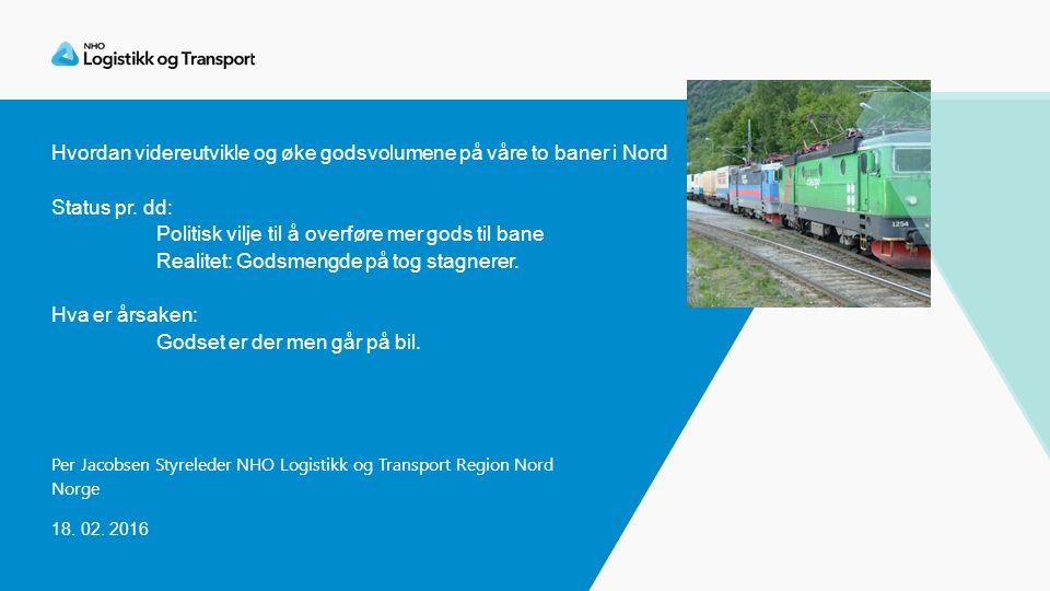 Hvordan videreutvikle og øke godsvolumene på våre to baner i Nord Status pr.