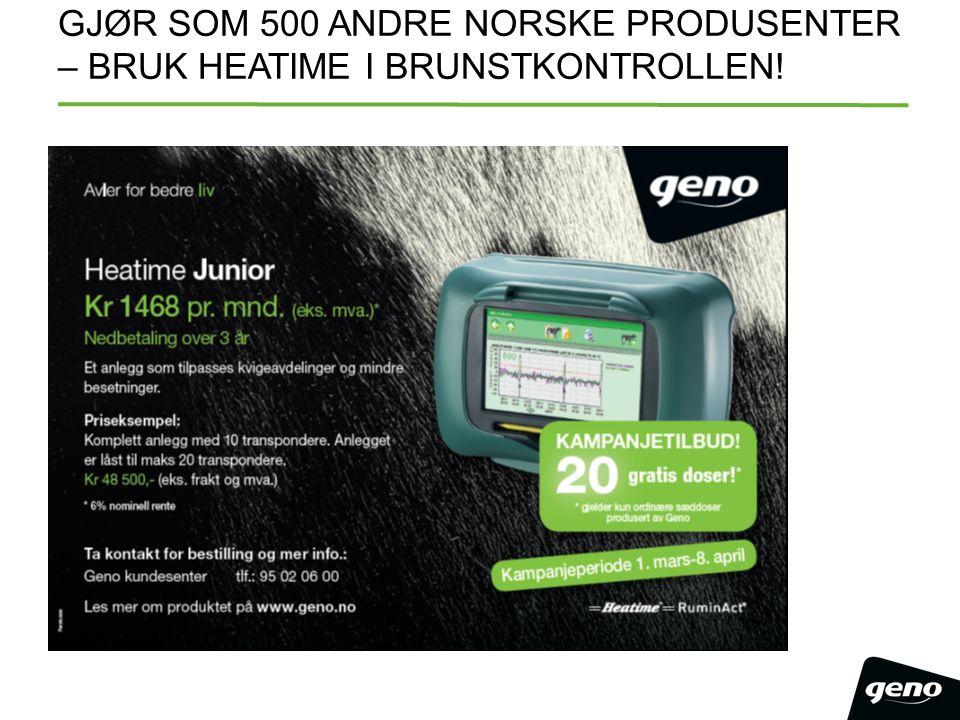 GJØR SOM 500 ANDRE NORSKE PRODUSENTER – BRUK HEATIME I BRUNSTKONTROLLEN!