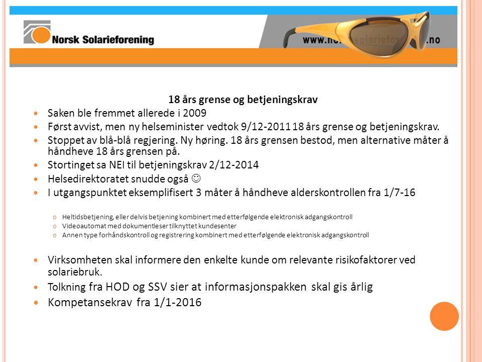 18 års grense og betjeningskrav Saken ble fremmet allerede i 2009 Først avvist, men ny helseminister vedtok 9/12-2011 18 års grense og betjeningskrav.