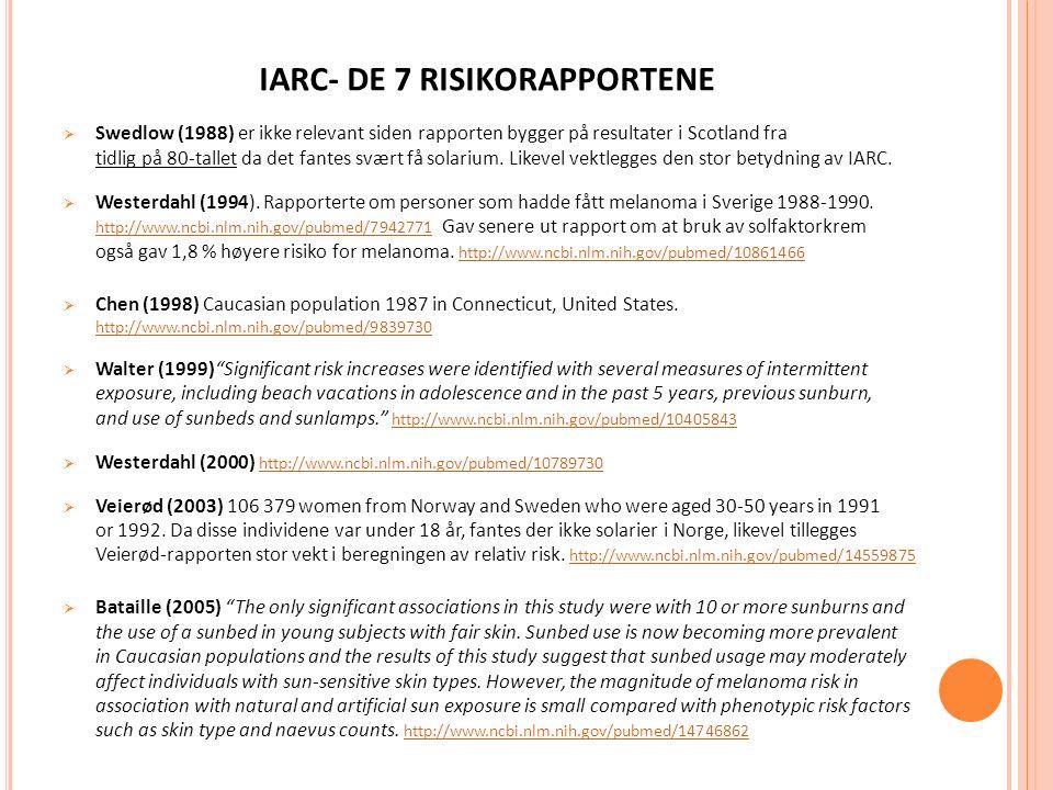 IARC- DE 7 RISIKORAPPORTENE  Swedlow (1988) er ikke relevant siden rapporten bygger på resultater i Scotland fra tidlig på 80-tallet da det fantes sv