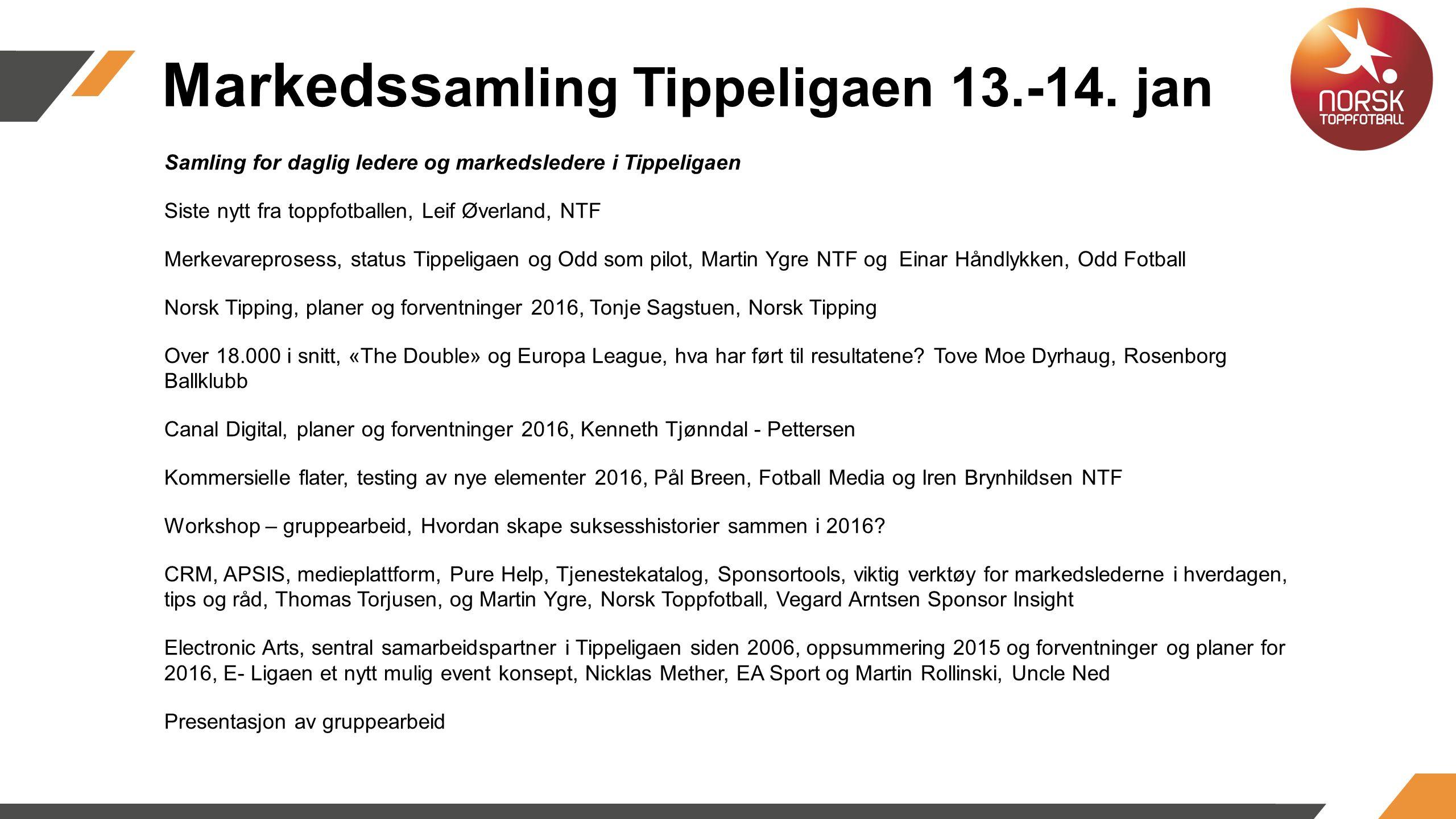 Markedss amling Tippeligaen 13.-14.