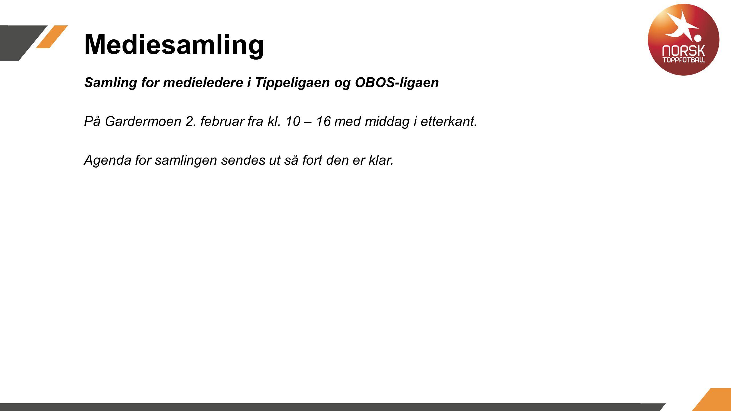 Mediesamling Samling for medieledere i Tippeligaen og OBOS-ligaen På Gardermoen 2.