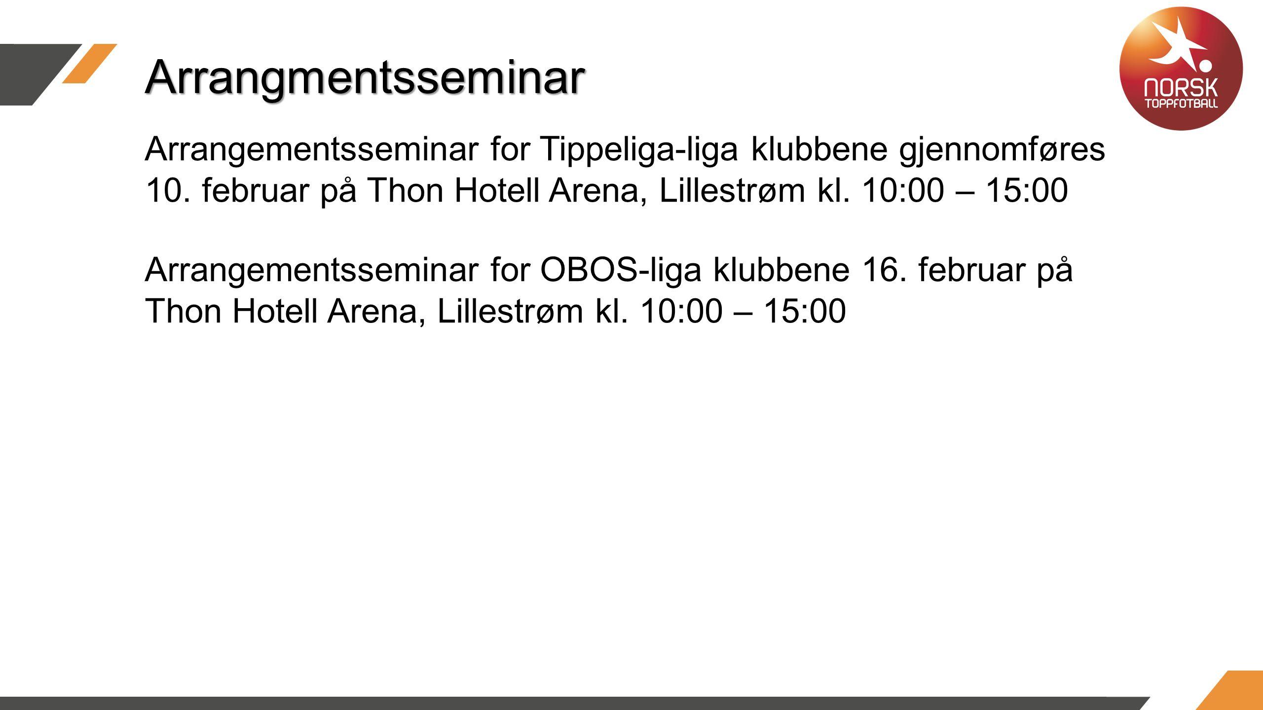 Arrangementsseminar for Tippeliga-liga klubbene gjennomføres 10.
