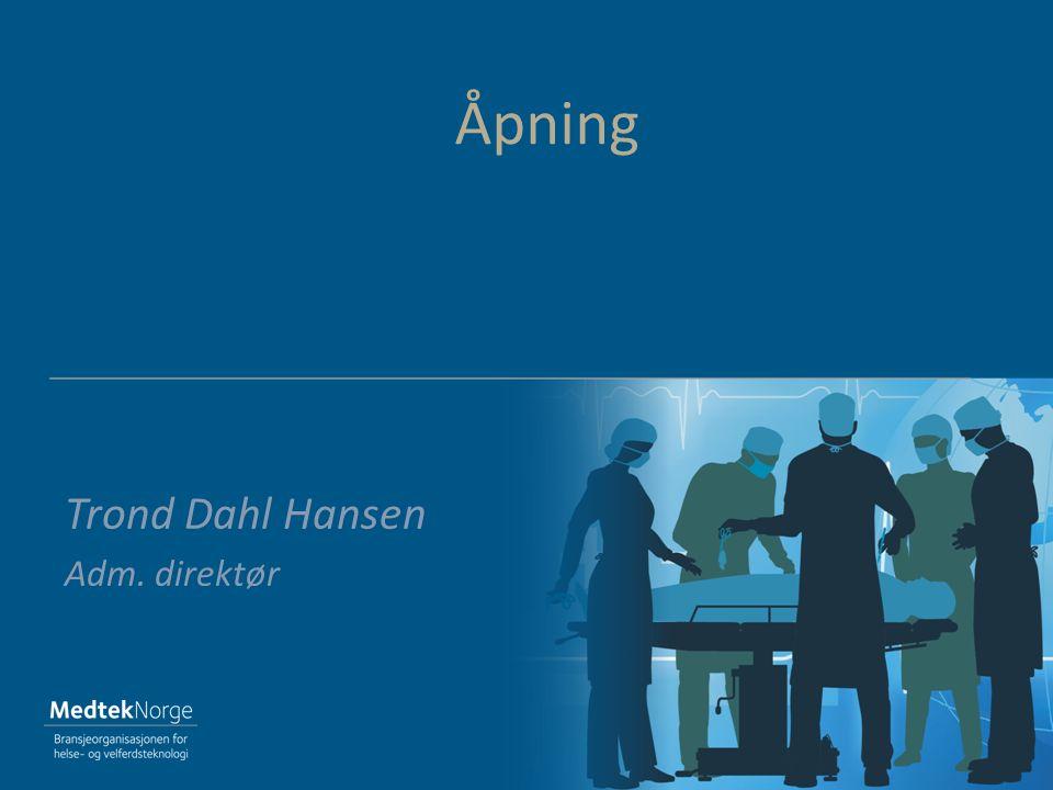 Trond Dahl Hansen Adm. direktør Åpning