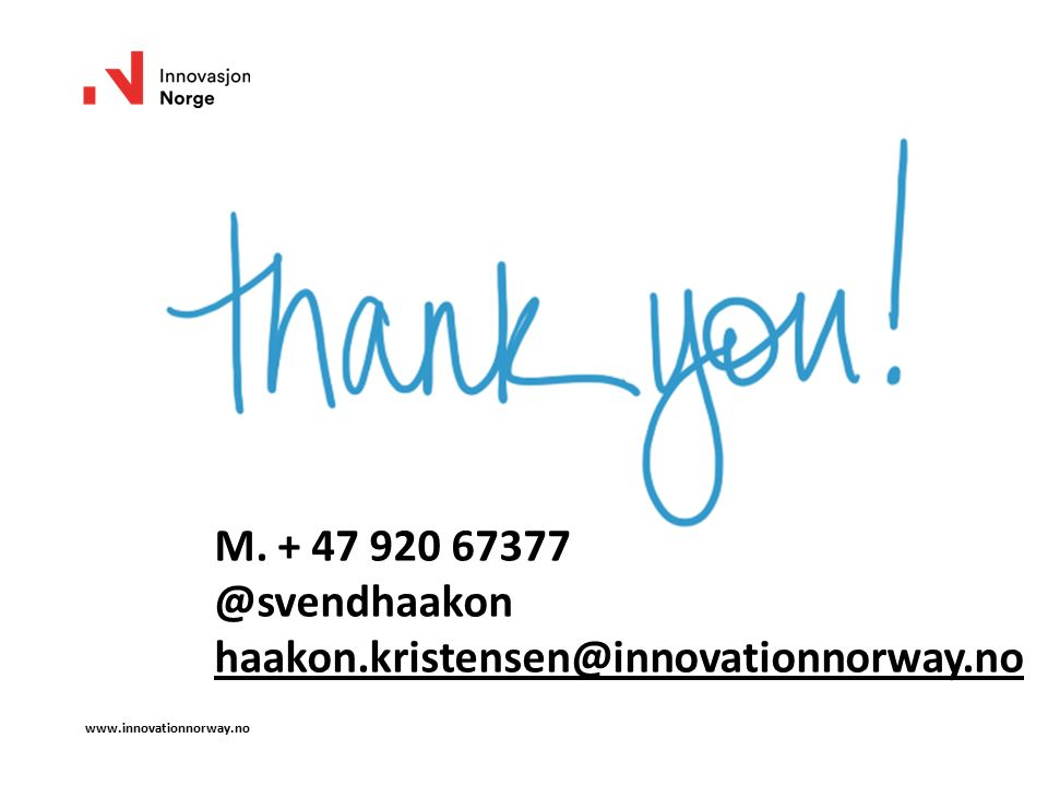 M. + 47 920 67377 @svendhaakon haakon.kristensen@innovationnorway.no haakon.kristensen@innovationnorway.no
