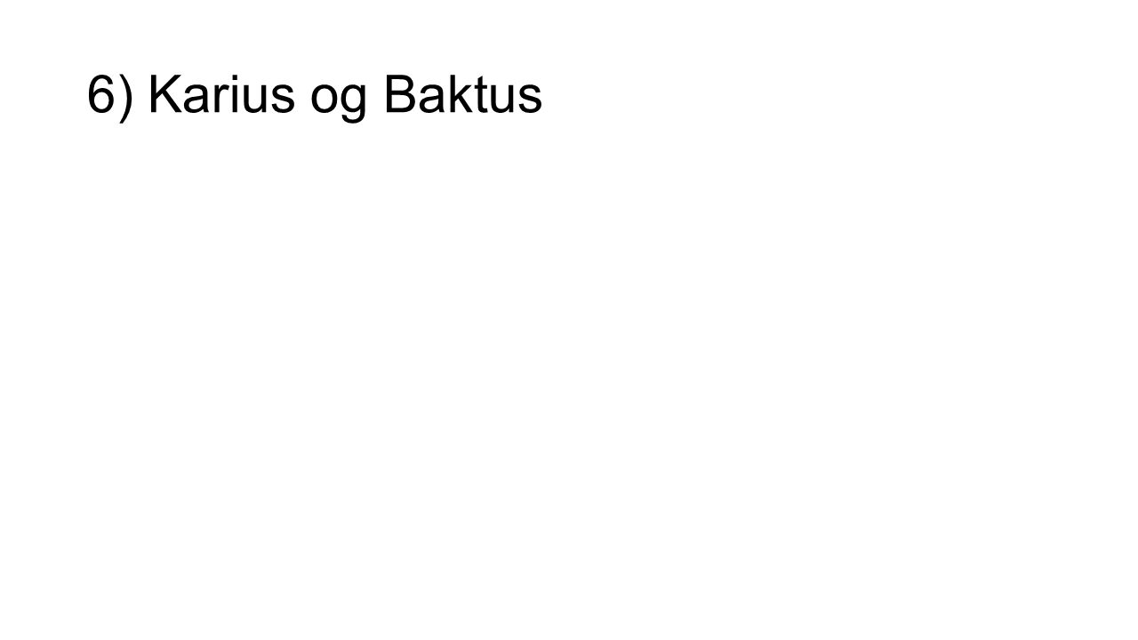 6) Karius og Baktus