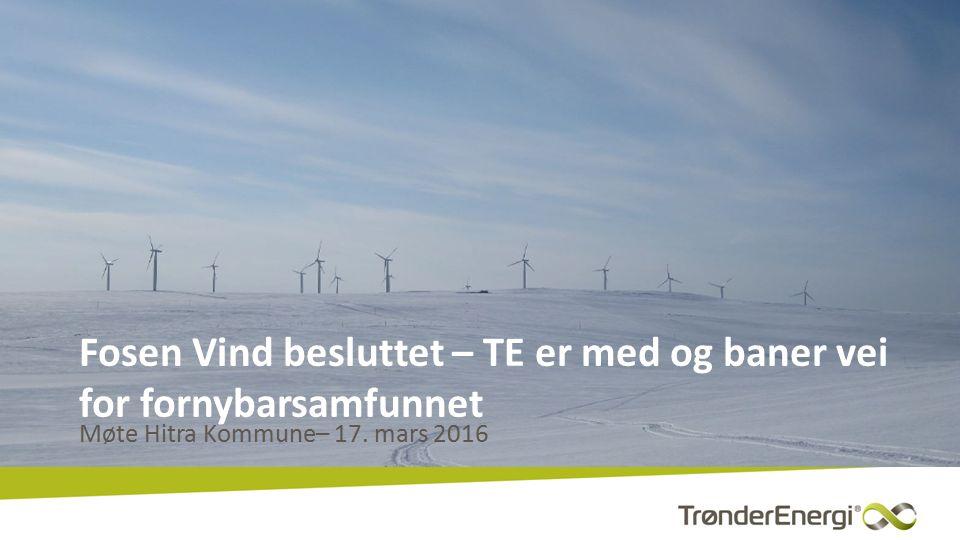 Fosen Vind besluttet – TE er med og baner vei for fornybarsamfunnet Møte Hitra Kommune– 17.
