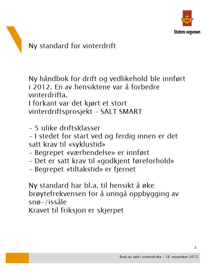 Ny standard for vinterdrift Ny håndbok for drift og vedlikehold ble innført i 2012.