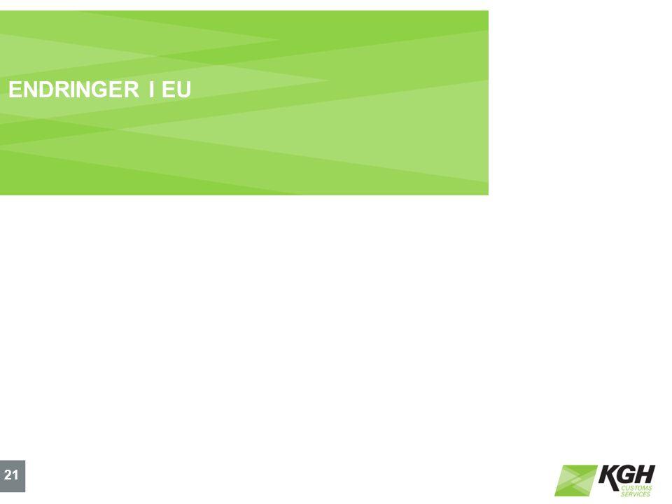 ENDRINGER I EU 21