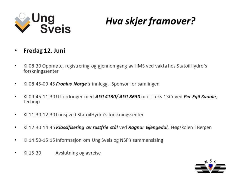 Samlingens hovedsponsor i Trondheim er: Din leverandør av automasjon og sveiseutstyr Lokaler og lunsjer holdes av: