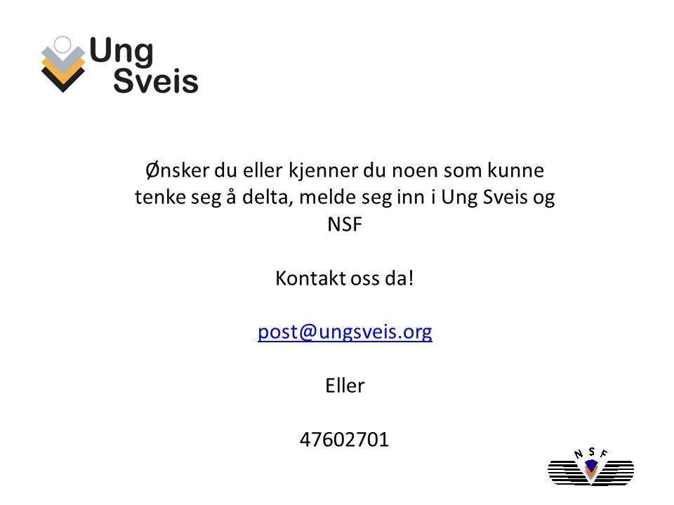 Besøk websidene www.ungsveis.org eller www.sveis.no