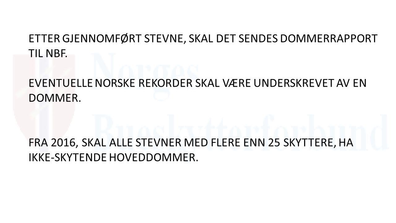 ETTER GJENNOMFØRT STEVNE, SKAL DET SENDES DOMMERRAPPORT TIL NBF.
