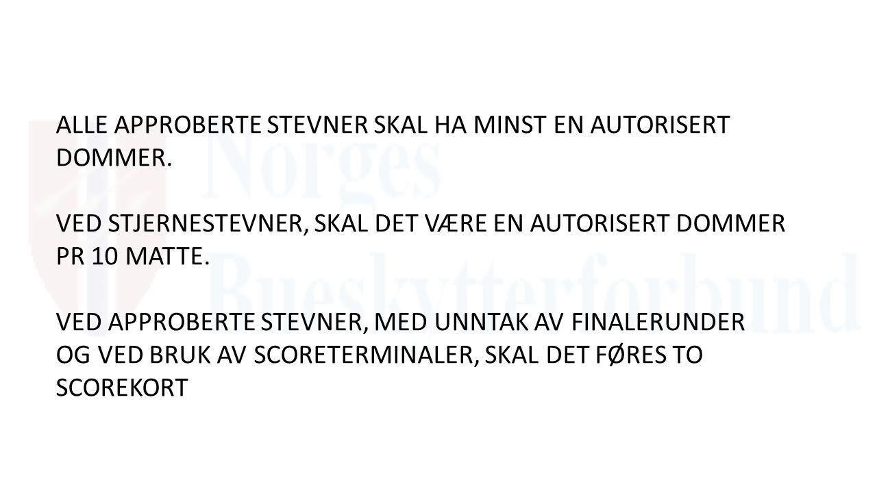ALLE APPROBERTE STEVNER SKAL HA MINST EN AUTORISERT DOMMER.