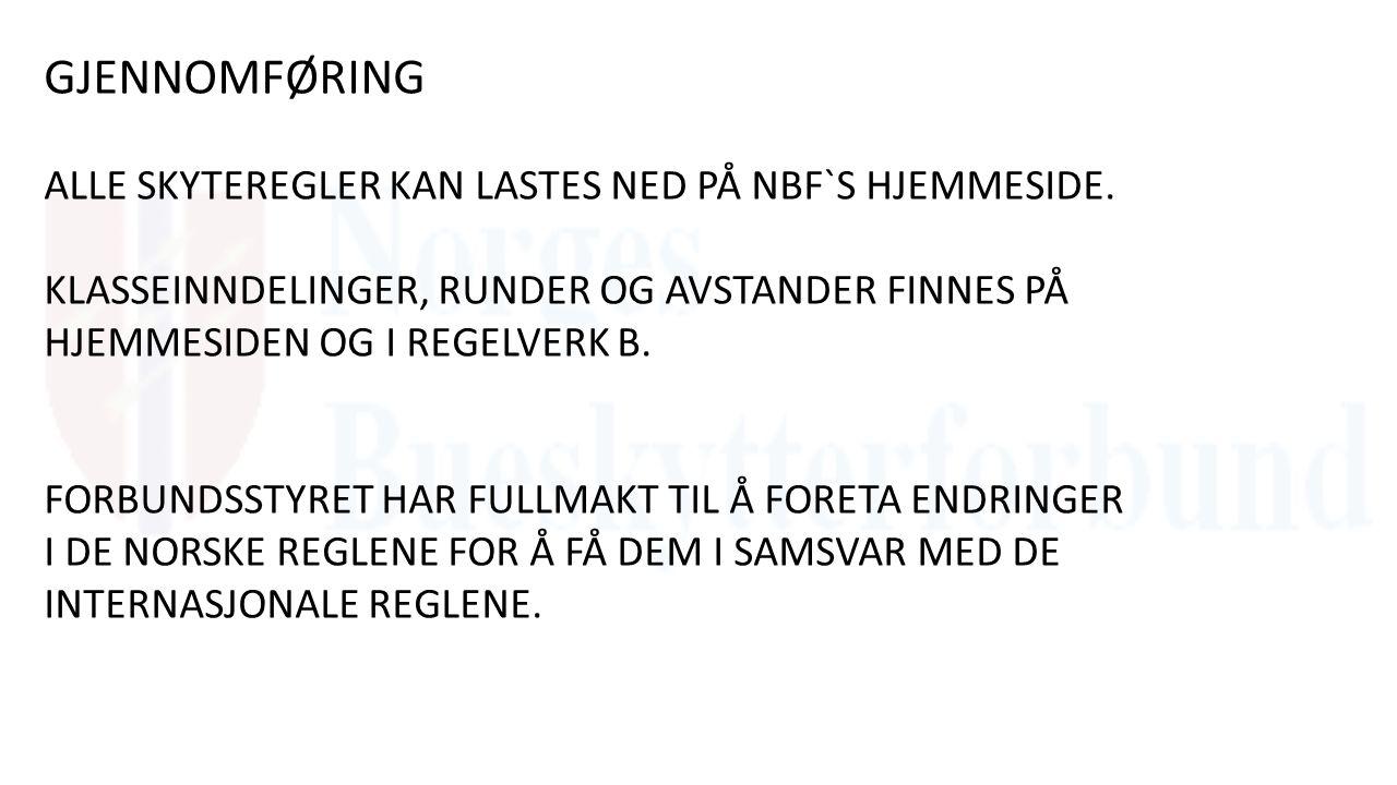 GJENNOMFØRING ALLE SKYTEREGLER KAN LASTES NED PÅ NBF`S HJEMMESIDE.