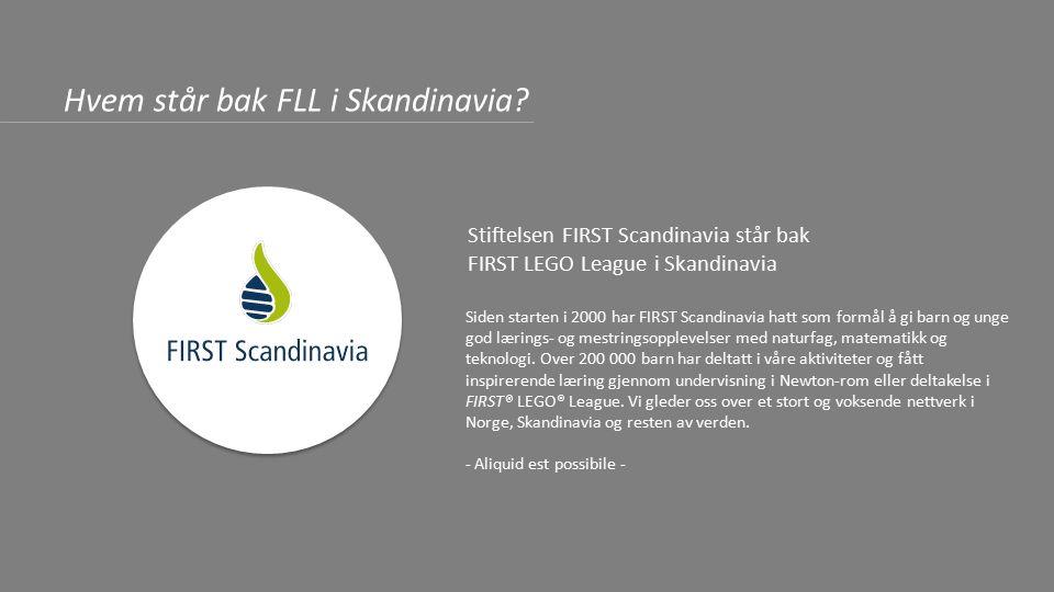 Siden starten i 2000 har FIRST Scandinavia hatt som formål å gi barn og unge god lærings- og mestringsopplevelser med naturfag, matematikk og teknologi.