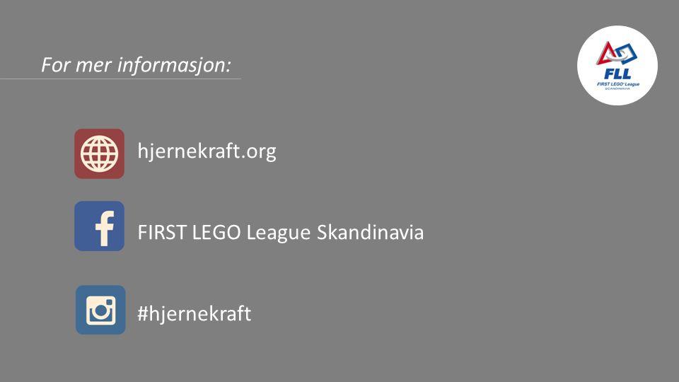 For mer informasjon: hjernekraft.org FIRST LEGO League Skandinavia #hjernekraft