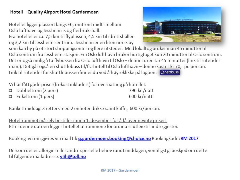 Hotell – Quality Airport Hotel Gardermoen Hotellet ligger plassert langs E6, omtrent midt i mellom Oslo lufthavn og Jessheim is og flerbrukshall.