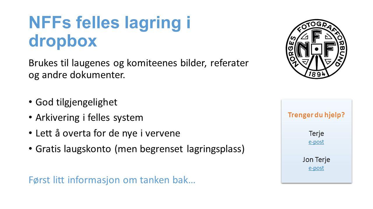 NFFs felles lagring i dropbox Brukes til laugenes og komiteenes bilder, referater og andre dokumenter. God tilgjengelighet Arkivering i felles system