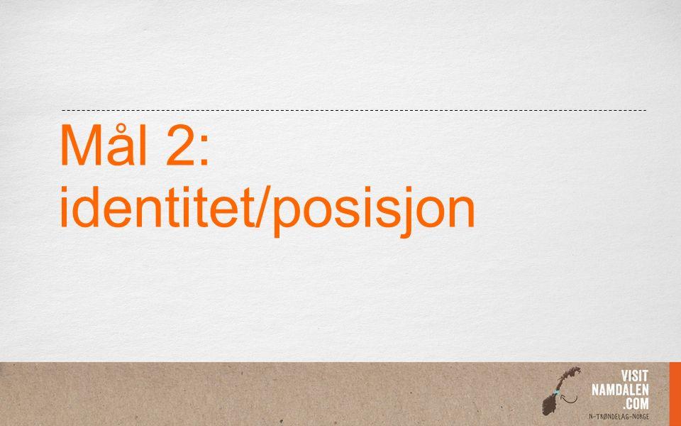 Mål 2: identitet/posisjon