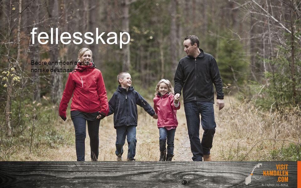 fellesskap Bedre enn noen andre norske destinasjoner!