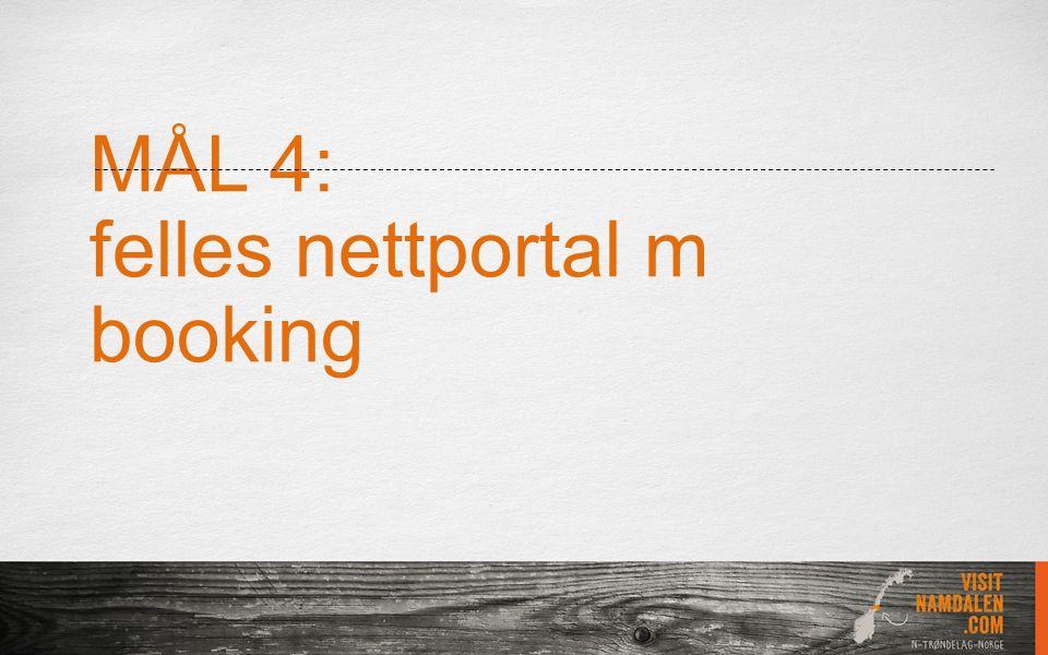 MÅL 4: felles nettportal m booking