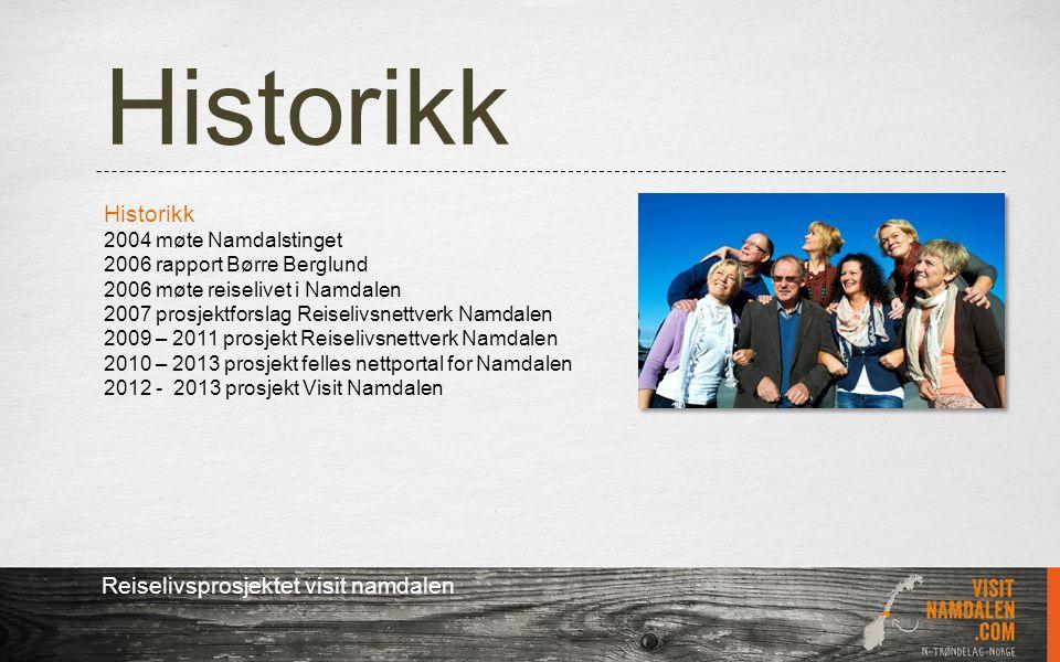 Historikk Reiselivsprosjektet visit namdalen Historikk 2004 møte Namdalstinget 2006 rapport Børre Berglund 2006 møte reiselivet i Namdalen 2007 prosje
