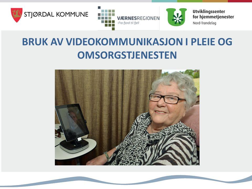 BRUK AV VIDEOKOMMUNIKASJON I PLEIE OG OMSORGSTJENESTEN