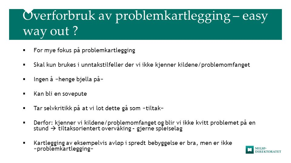 Overforbruk av problemkartlegging – easy way out .