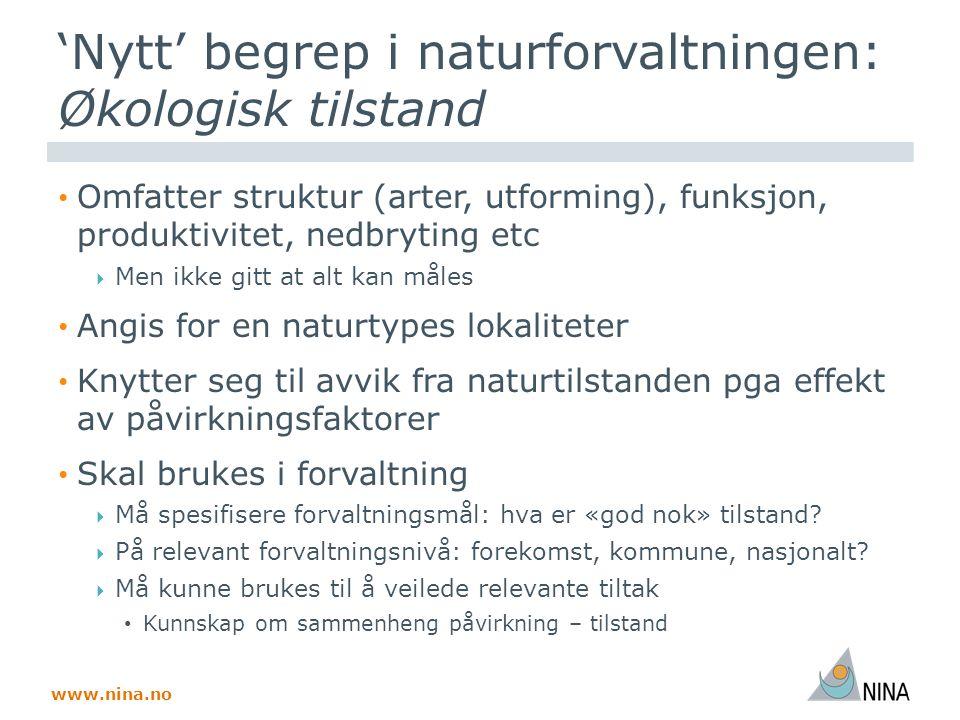 www.nina.no Eksempel skog: hva karakteriserer økologisk tilstand.