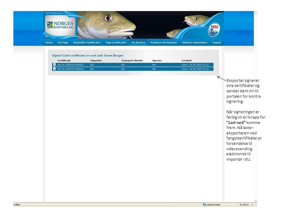 Eksportør signerer sine sertifikater og sender dem inn til portalen for kontra signering.