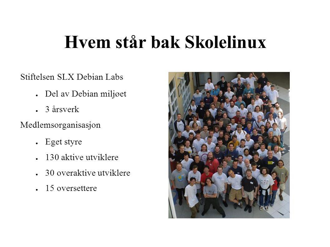 Hvem står bak Skolelinux Stiftelsen SLX Debian Labs ● Del av Debian miljøet ● 3 årsverk Medlemsorganisasjon ● Eget styre ● 130 aktive utviklere ● 30 overaktive utviklere ● 15 oversettere