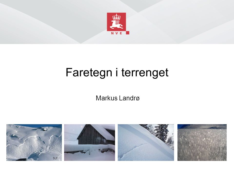 Faretegn i terrenget Markus Landrø SLF