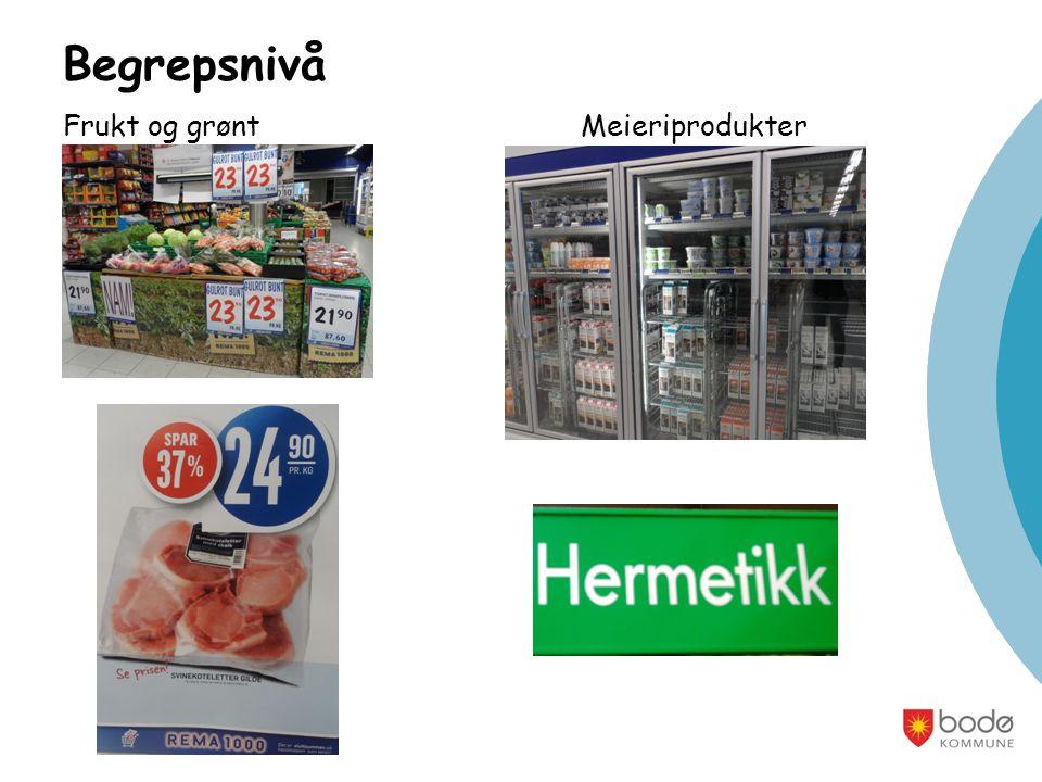 Begrepsnivå Frukt og grønt Meieriprodukter