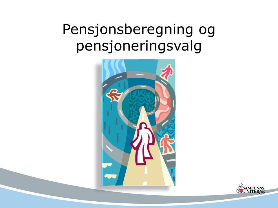 Pensjonsberegning og pensjoneringsvalg
