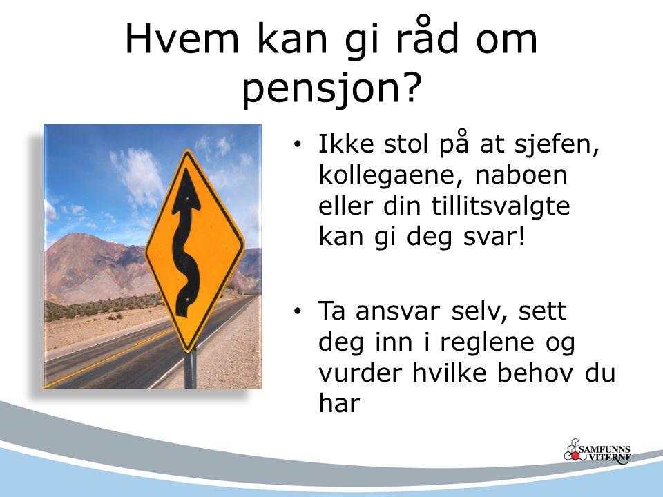 Hvem kan gi råd om pensjon.