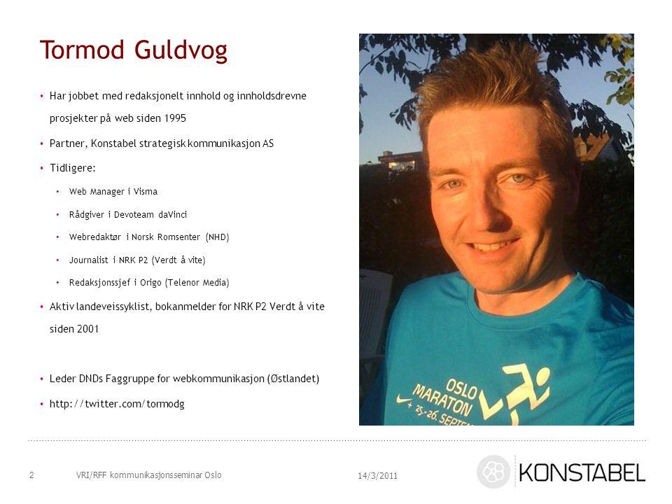 Tormod Guldvog 2 Har jobbet med redaksjonelt innhold og innholdsdrevne prosjekter på web siden 1995 Partner, Konstabel strategisk kommunikasjon AS Tid