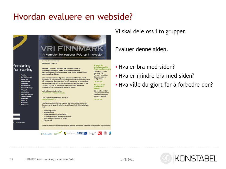 Hvordan evaluere en webside? Vi skal dele oss i to grupper. Evaluer denne siden. Hva er bra med siden? Hva er mindre bra med siden? Hva ville du gjort