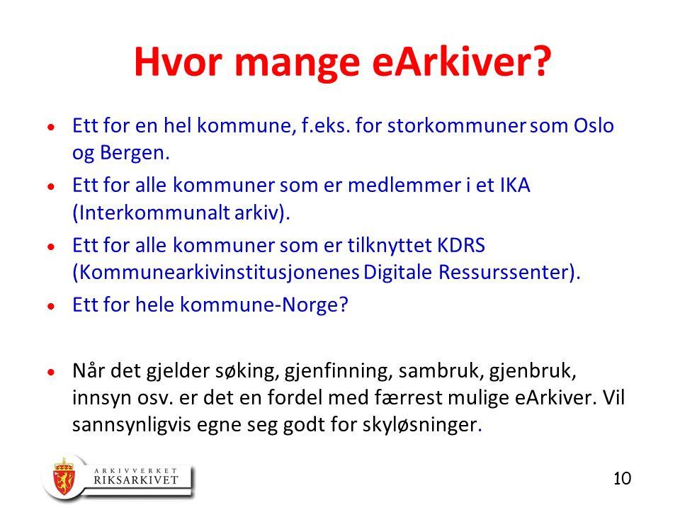 10  Ett for en hel kommune, f.eks. for storkommuner som Oslo og Bergen.
