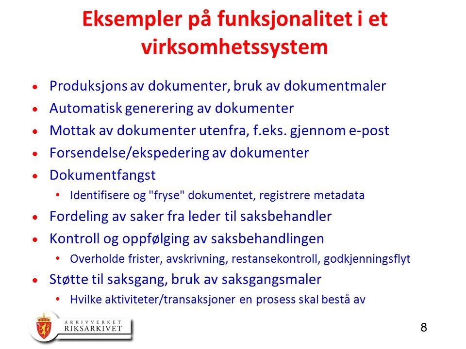 8  Produksjons av dokumenter, bruk av dokumentmaler  Automatisk generering av dokumenter  Mottak av dokumenter utenfra, f.eks.