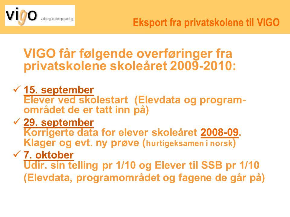 Eksport fra privatskolene til VIGO (forts.) 26.februar Terminkarakterer 6.